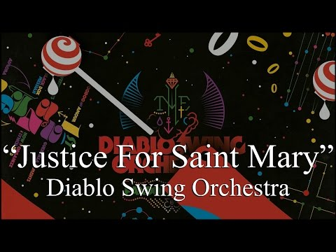 Diablo Swing Orchestra - Justice For Saint Mary