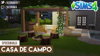 SIMS 4 | SPEED BUIILD: Casa de Campo | Country House