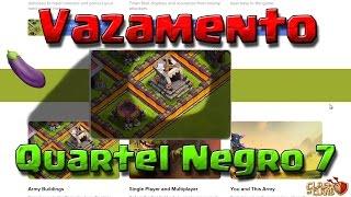 Vazamento Quartel Negro 7 - Leak Dark Barracks - Clash of Clans