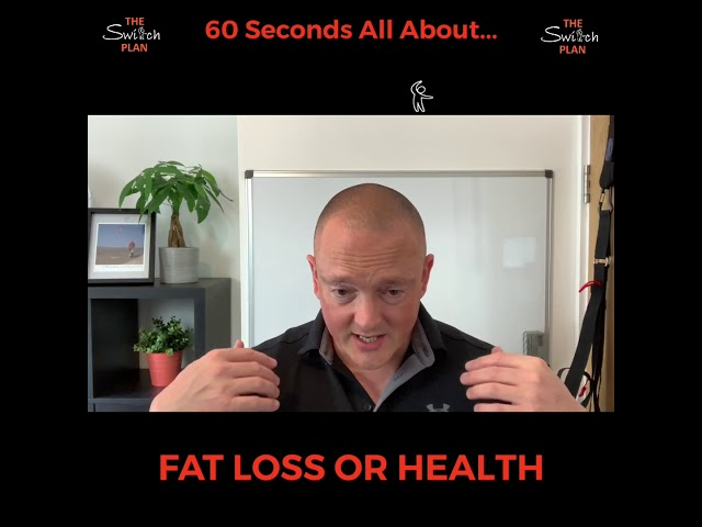 Fat loss or health