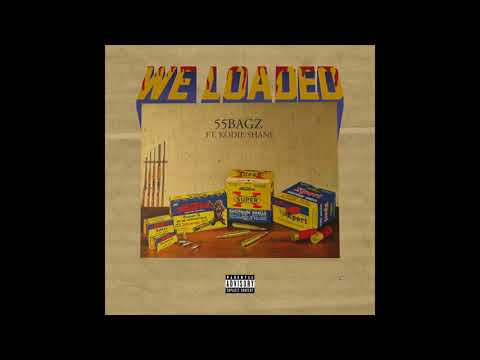 55bagz Ft Kodie Shane - We Loaded