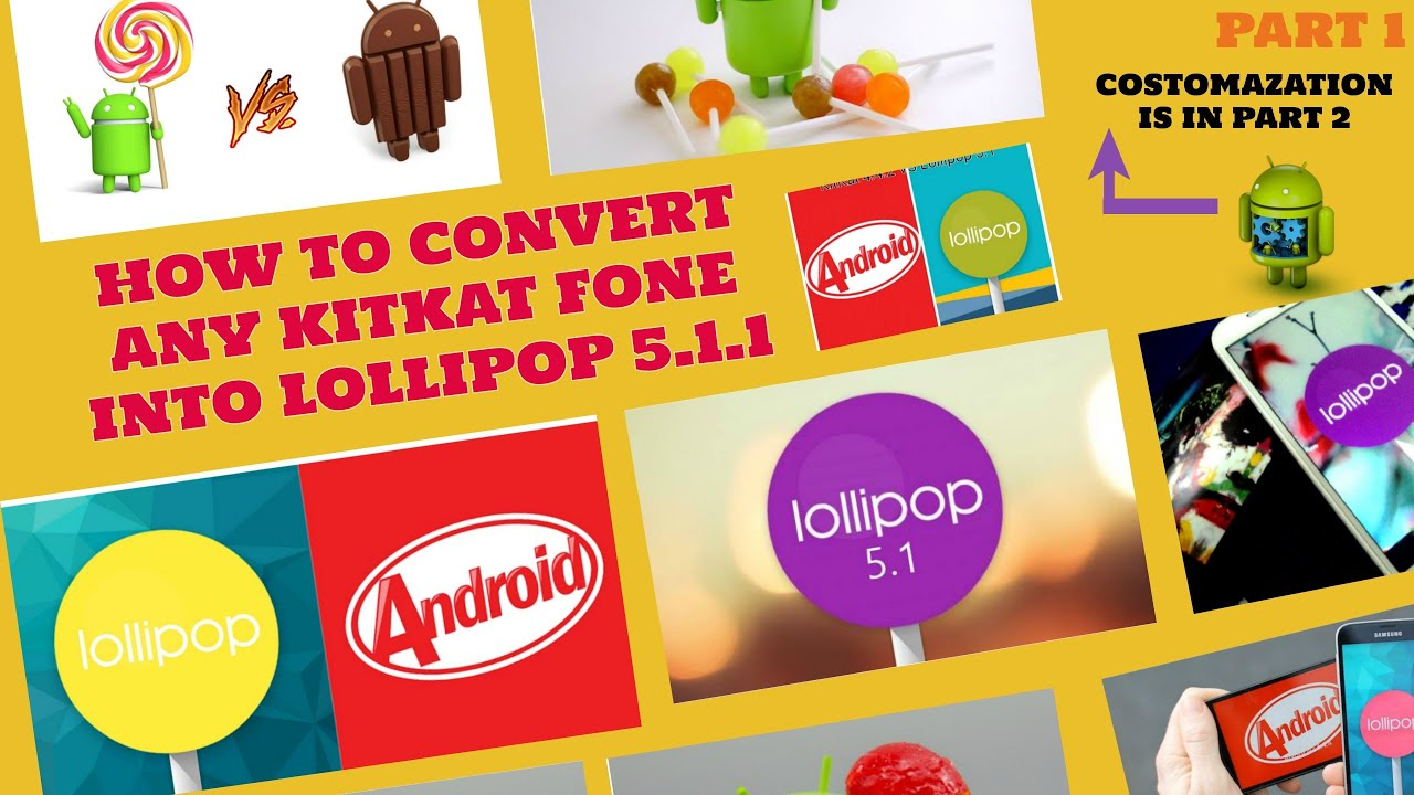 HOW TO UPDATE ANY KITKAT OR JELLYBEAN PHONE INTO LOLLIPOP  [ PART 1 ]  WITHOUT OFFICIAL UPDATE