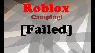 [Failed] Camping | Roblox Game
