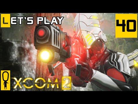 XCOM 2 - Part 40 - Facility Push - Let's Play - [Season 4 Legend]