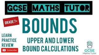 Bounds - Upper and Lower Bound Calculations | Grade 7-9 Maths Series | GCSE Maths Tutor