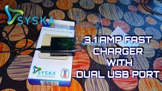 Syska 3.1amp Fast Charger with Dual USB Port | Best Charger For Android