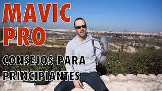 MAVIC PRO (ESPAÑOL) - Consejos y Trucos para Principiantes