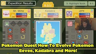 Pokemon Quest how to evolve Pokemon Eevee, Kadabra and more! Check updates in Comments!