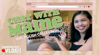 Dabarkads' Vlog: Chat with Maine! (Nail Polish Collection)