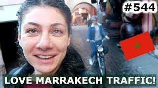 MOROCCO MARRAKECH CRAZY TRAFFIC DAY 544 | TRAVEL VLOG IV