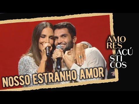Silva e Ivete Sangalo- Nosso Estranho Amor Ao Vivo - Amores Acústicos - 2019