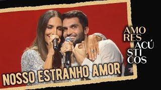 Baixar Silva e Ivete Sangalo- Nosso Estranho Amor (Ao Vivo - Amores Acústicos - 2019)