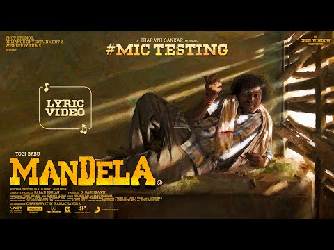 Mandela - Mic Testing Lyric | Yogi Babu | Bharath Sankar | Full Video Song Download