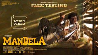 Mandela - Mic Testing Lyric   Yogi Babu   Bharath Sankar   Madonne Ashwin