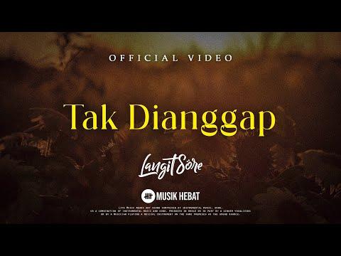 Free Download Langit Sore : Tak Dianggap (official Lyric Video) Mp3 dan Mp4