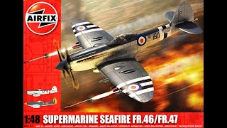 Airfix : Supermarine Seafire FR.46 / FR.47 1/48 Scale : In Box Review