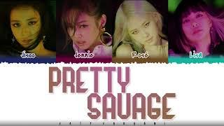 Download BLACKPINK - 'PRETTY SAVAGE'  Lyrics [Color Coded_Han_Rom_Eng]
