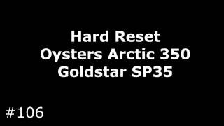 Сброс настроек Oysters Arctic 350 и Goldstar SP35. Hard Reset Oysters Arctic 350 (Goldstar SP35)(, 2016-09-12T17:42:36.000Z)