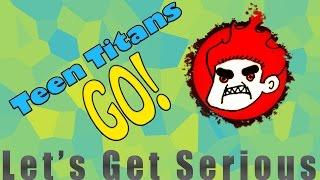 Teen Titans Go! Rant 2: Let