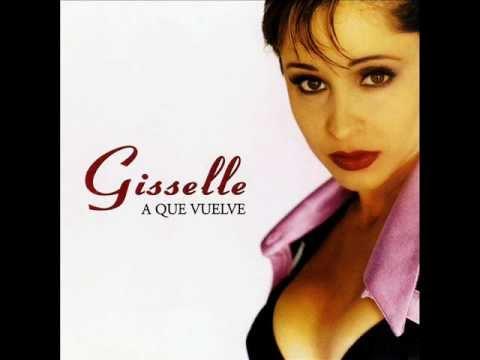 Gisselle - A Que Vuelve