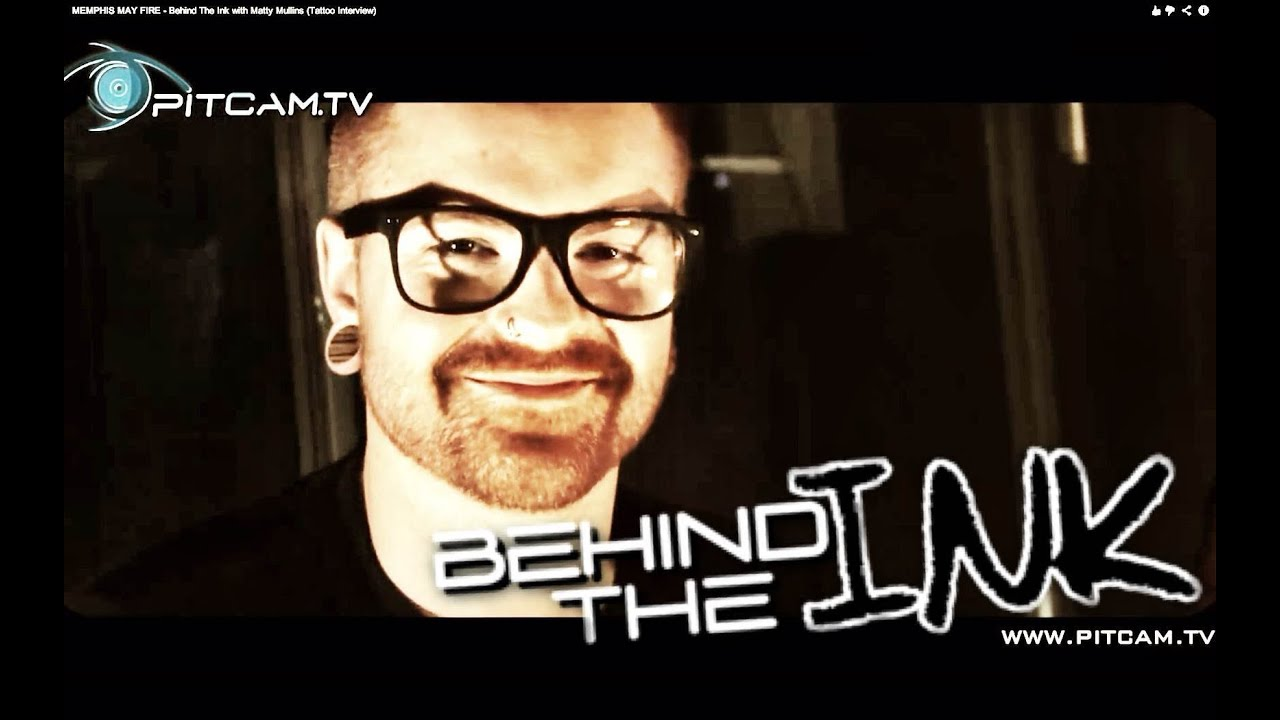 Memphis May Fire Behind The Ink With Matty Mullins Tattoo Interview Youtube