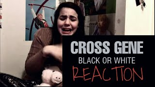 REACTION!!! | [MV] CROSS GENE(크로스진) _ Black or White