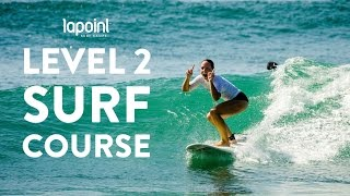 Learn how to surf with Lapoint - beginner surf course level 2 - surfing green waves