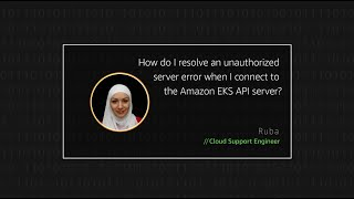 How do I resolve an unauthorized server error when I connect to the Amazon EKS API server?