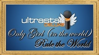 ULTRASTAR DELUXE Episode 7: Only Girl (In The world) / Rule The World