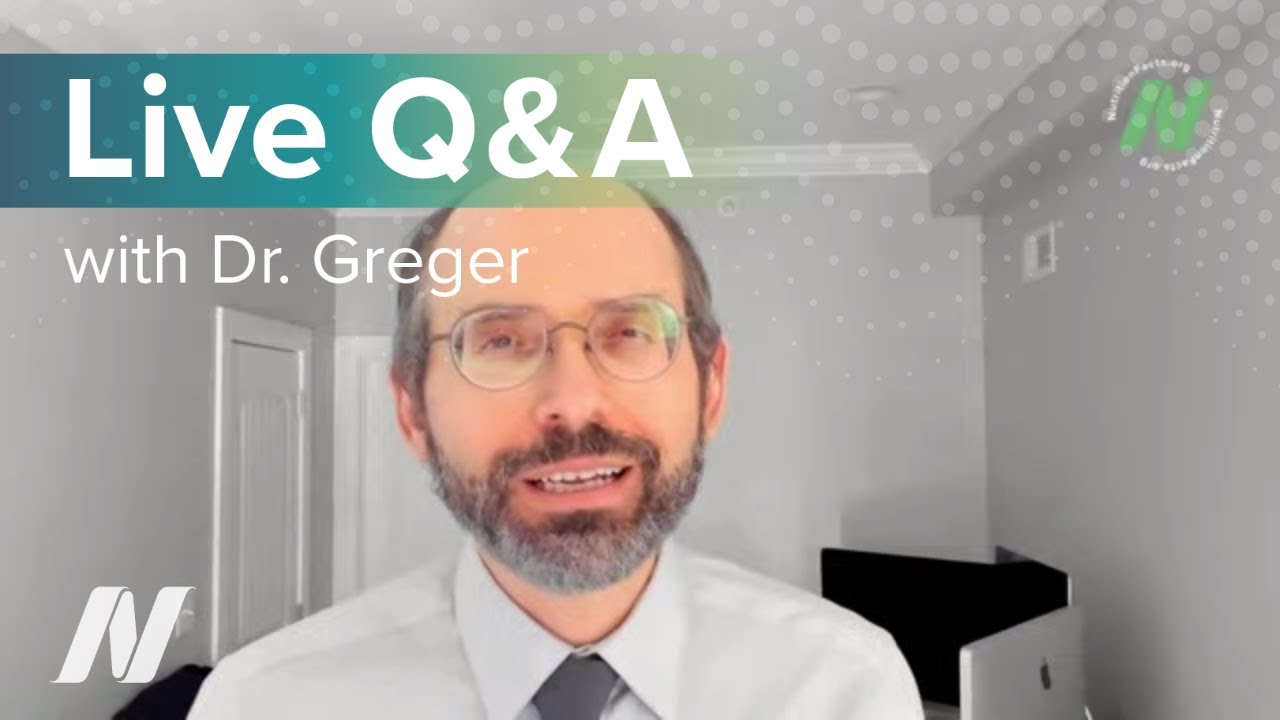 Live Q&A with Dr. Greger of NutritionFacts.org July 23, 2020