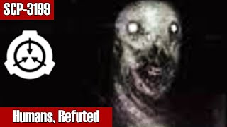 SCP-3199 Humans, Refuted | Object Class Keter | Humanoid scp