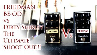 Friedman BE OD vs Dirty Shirley Pedal | The Ultimate Shootout!!! 😃