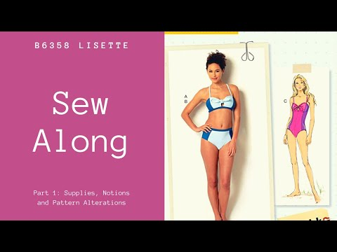 B6358 Sew Along Part 1:  Supplies Notions And Pattern Alterations