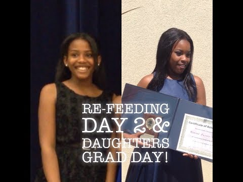 Day 4&5 of re-feeding after my 40 day water fast & My daughters Graduations