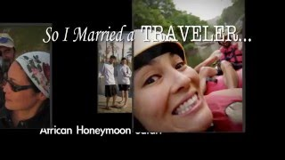SO I MARRIED A TRAVELER - a Color Earth pilot show sizzle