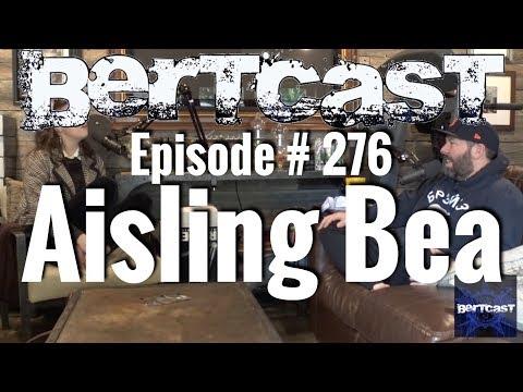 Bertcast # 276 - Aisling Bea & ME