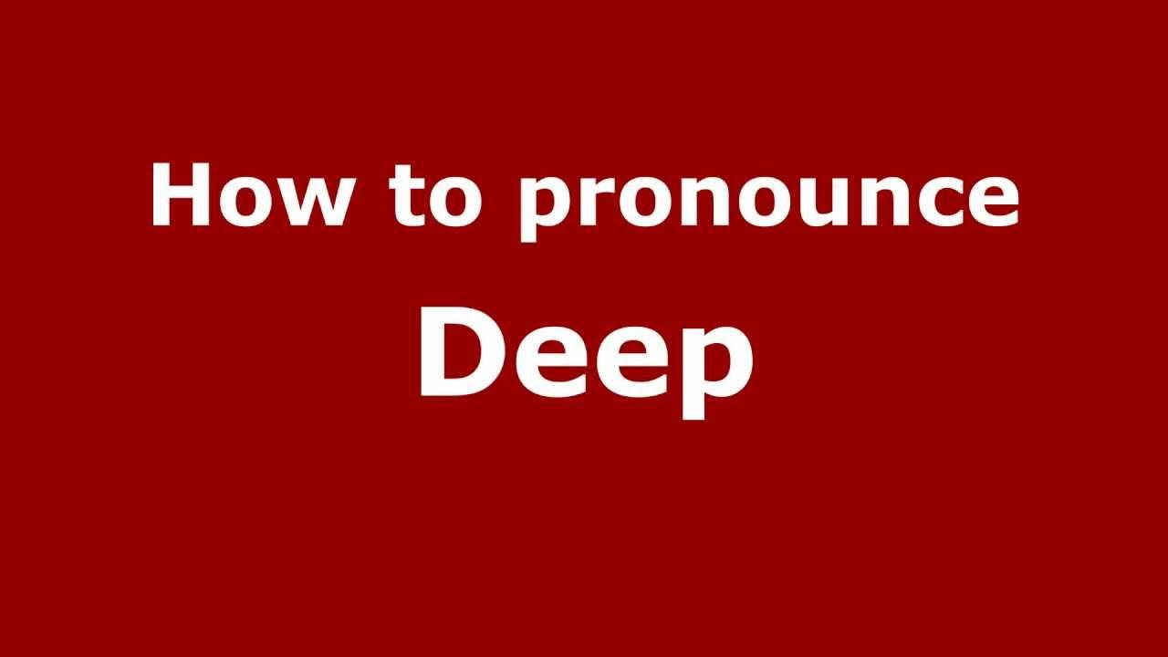 How to say or pronounce Deep - PronounceNames.com
