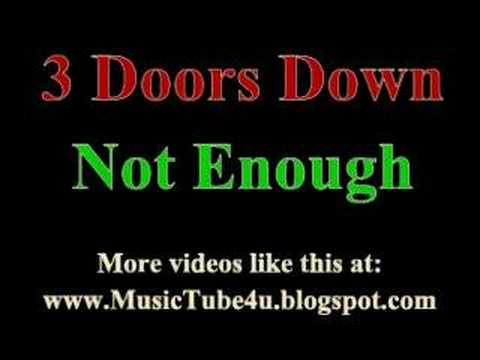 3 Doors Down - Not Enough (lyrics & music)