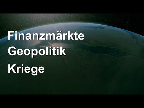 Finanzmärkte - Geopolitik - Kriege