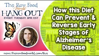 Hangout: How this Diet Can Prevent & Reverse Early Stages of Alzheimer's Disease