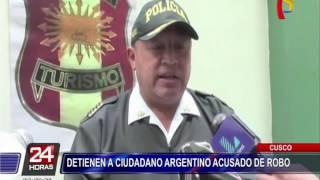 Cusco: detienen a ciudadano argentino acusado de robo