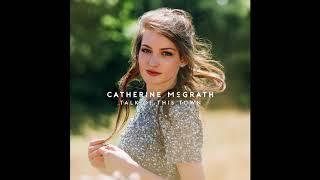 Catherine McGrath - Talk Of This Town