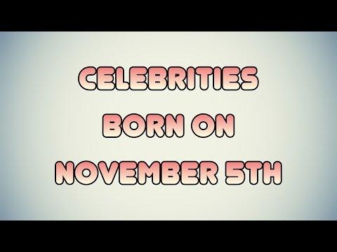 Celebrities born on November 5th