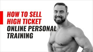 How To Sell High Ticket Online Personal Training