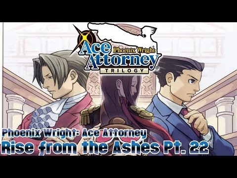 Ace Attorney Trilogy - Phoenix Wright: Ace Attorney - Rise from the Ashes Pt. 22 |