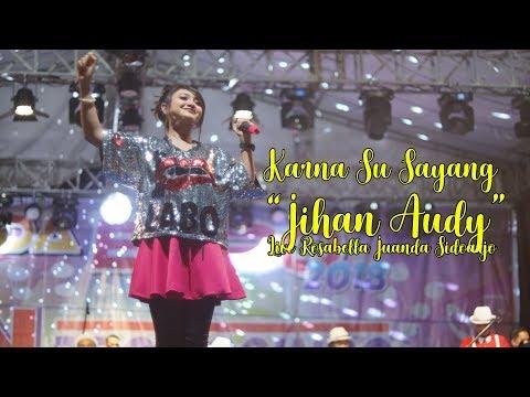 Karna Su Sayang - Jihan Audy Live Rosabella Juanda Sidoarjo