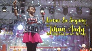 Download lagu Karna Su Sayang Jihan Audy Live Rosabella Juanda Sidoarjo MP3