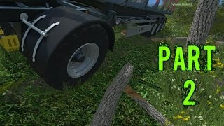 Farming Simulator 2015 Gameplay Walkthrough Playthrough Part 2: Tree Huggers (PC)