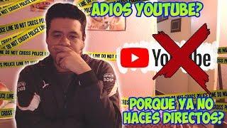 Esta Es Mi Situacion y Por La Que Ya No He Echo Directos - Adios YouTube?