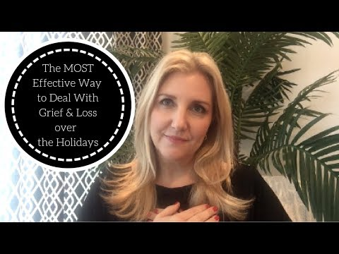 The MOST Effective Way to Deal With Grief & Loss This Holiday